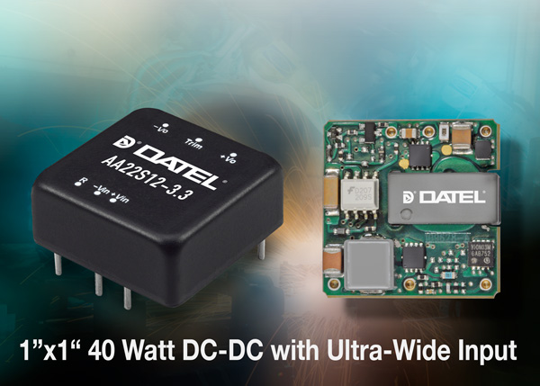 "DATEL, Up-to 40 Watt 1"" x 1"", Ultra-Wide Vin, AA Series of DC-DC Converters"